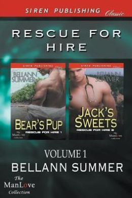 Rescue for Hire, Volume 1 [Bear's Pup: Jack's Sweets] (Siren Publishing Classic Manlove)