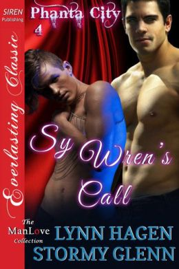 Sy Wren's Call [Phanta City 4] (Siren Publishing Everlasting Classic ManLove)