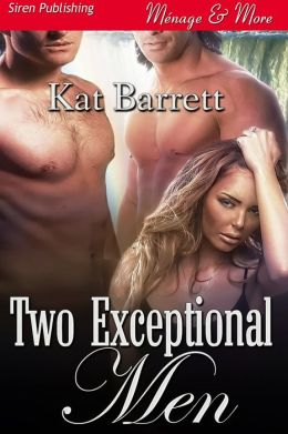 Two Exceptional Men (Siren Publishing Menage and More)