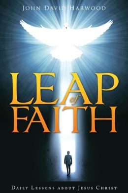 Leap of Faith: Daily Lessons about Jesus Christ