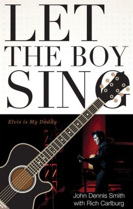 Let the Boy Sing: Elvis Is My Daddy