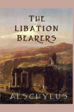 The Libation-Bearers