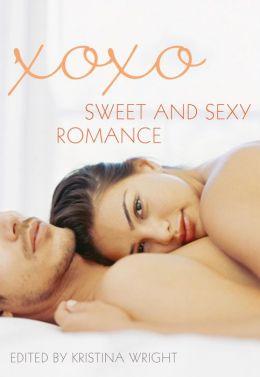 xoxo: Sweet and Sexy Romance