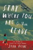 Book Cover Image. Title: Stay Where You Are And Then Leave, Author: John Boyne