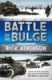 Book Cover Image. Title: The Battle of the Bulge, Author: Rick Atkinson