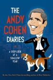 Book Cover Image. Title: The Andy Cohen Diaries:  A Deep Look at a Shallow Year, Author: Andy Cohen