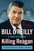 Book Cover Image. Title: Killing Reagan:  The Violent Assault That Changed a Presidency, Author: Bill O'Reilly