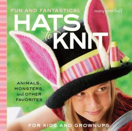 Fun and Fantastical Hats to Knit: Animals, Monsters & Other Favorites for Kids and Grownups (PagePerfect NOOK Book)