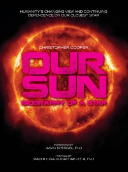 Our Sun: Biography of a Star (PagePerfect NOOK Book)