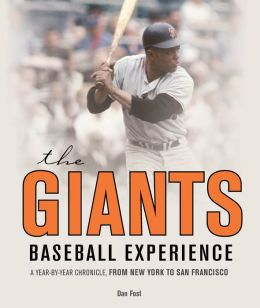 The Giants Baseball Experience: A Year-by-Year Chronicle, from New York to San Francisco (PagePerfect NOOK Book)