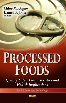 Processed Foods : Quality, Safety Characteristics and Health Implications