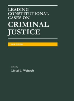 Leading Constitutional Cases on Criminal Justice, 2014