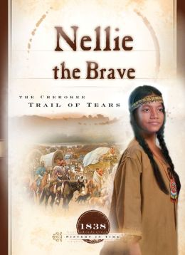 Nellie the Brave: The Cherokee Trail of Tears