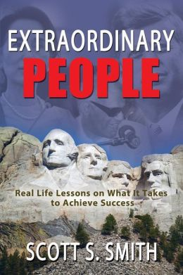 Extraordinary People: Real Life Lessons on What It Takes to Achieve Success