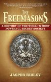 Book Cover Image. Title: The Freemasons:  A History of the World's Most Powerful Secret Society, Author: Jasper Ridley