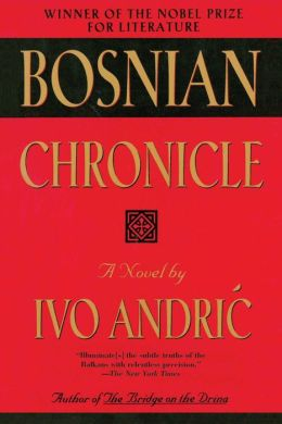 Bosnian Chronicle: A Novel