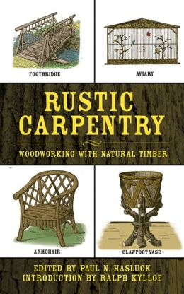 Rustic Carpentry: Woodworking with Natural Timber