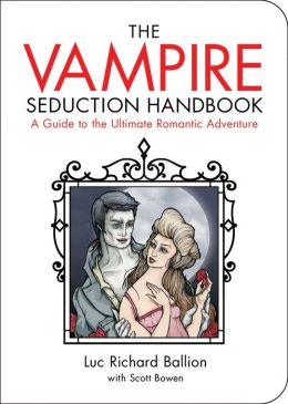 Vampire Seduction Handbook: Have the Most Thrilling Love of Your Life