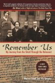 Book Cover Image. Title: Remember Us:  My Journey from the Shtetl Through the Holocaust, Author: Vic Shayne