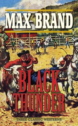 Black Thunder: Three Classic Westerns