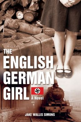 The English German Girl: A Novel