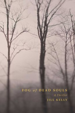 Fog of Dead Souls: A Thriller