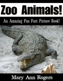 Zoo Animals: An Amazing Fun Fact Picture Book