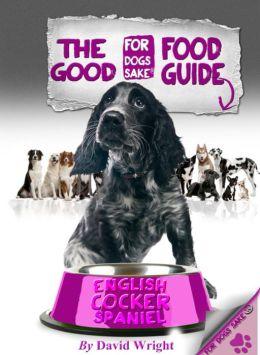 The English Cocker Spaniel Good Food Guide