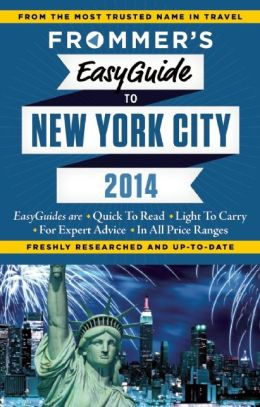 Frommer's EasyGuide to New York 2014