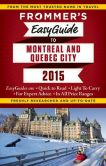 Book Cover Image. Title: Frommer's EasyGuide to Montreal and Quebec City 2015, Author: Erin Trahan