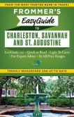 Book Cover Image. Title: Frommer's EasyGuide to Charleston, Savannah and St. Augustine, Author: Stephen Keeling