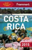 Book Cover Image. Title: Frommer's Costa Rica 2015, Author: Eliot Greenspan