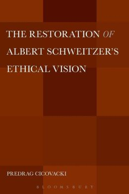 The Restoration of Albert Schweitzer's Ethical Vision