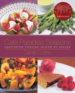 Cafe Paradiso Seasons: Vegetarian Cooking Season-by-Season