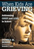 When Kids Are Grieving: Addressing Grief and Loss in School