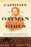 Book Cover Image. Title: Captivity of the Oatman Girls:  Being an Interesting Narrative of Life among the Apache and Mohave Indians, Author: Royal B. Stratton