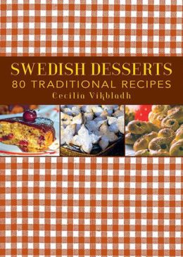 Swedish Desserts: 80 Traditional Recipes