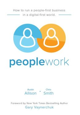 Peoplework: How to run a people-first business in a digital-first world