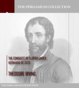 The Conquest of Florida under Hernando de Soto