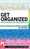 Book Cover Image. Title: Get Organized:  How to Clean Up Your Messy Digital Life (Enhanced Edition), Author: Jill E Duffy