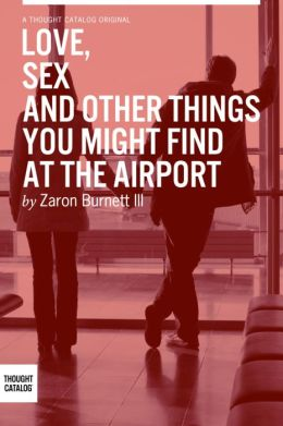 Love, Sex, and Other Things You Might Find At The Airport