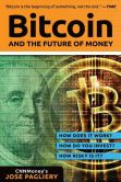 Book Cover Image. Title: Bitcoin:  And the Future of Money, Author: Jose Pagliery