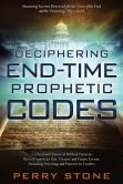 Book Cover Image. Title: Deciphering End-Time Prophetic Codes:  Cyclical and Historical Biblical Patterns Reveal America's Past, Present and Future Events, including Warnings and Patterns to Leaders, Author: Perry Stone