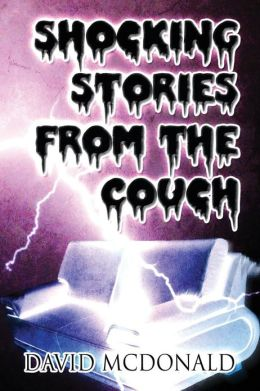 Shocking Stories from the Couch