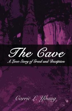 The Cave: A Love Story of Greed and Deception