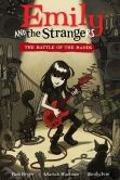 Book Cover Image. Title: Emily and the Strangers Volume 1:  The Battle of the Bands, Author: Rob Reger
