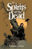 Book Cover Image. Title: Edgar Allan Poe's Spirits of the Dead, Author: Richard Corben