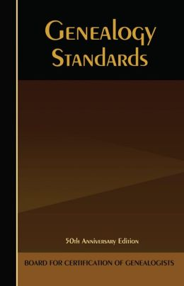 Genealogy Standards: Fiftieth Anniversary Edition