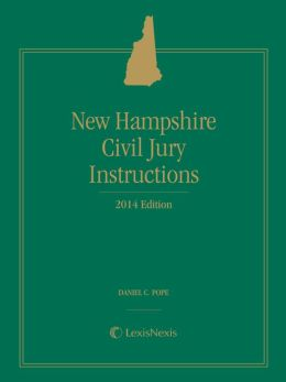 New Hampshire Civil Jury Instructions, 2014 Edition