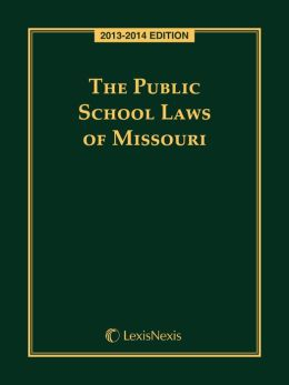 The Public School Laws of Missouri, 2013-2014 Edition